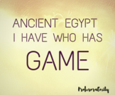 Ancient Egypt I Have Who Has Game