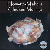 Make a Chicken Mummy