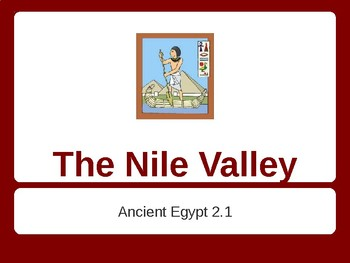 "Ancient Egypt Part 1: ""The Nile River Valley"""