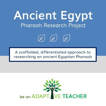 Ancient Egypt: Pharaoh Research Project by The Adaptive Teacher