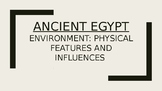 Ancient Egypt PowerPoint - Environment and Physical Features