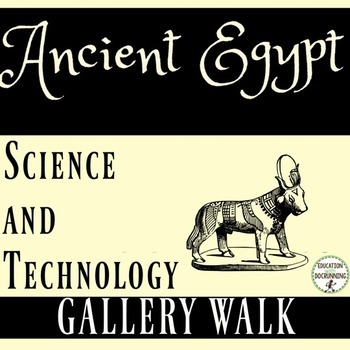Ancient Egypt Activity Science and Technology Gallery Walk