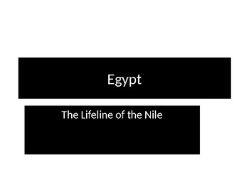 Ancient Egypt The Lifeline of the Nile