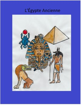 L'Égypte Ancienne! Rubrics, Worksheets, Tests, STEM/Inquiry, Lessons, Games!