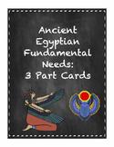 Ancient Egyptian Fundamental Needs: 3 Part Cards