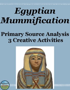 Ancient Egyptian Mummy Primary Source Analysis with Creative Activities