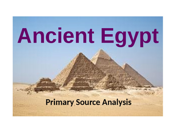 Ancient Egyptian Primary Source PPT/Printables