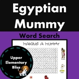 Ancient Egyptian WordSearch- Making a  Mummy