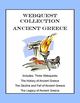 Ancient Greece-A Collection of  3 WebQuests-The History, Fall and Legacy