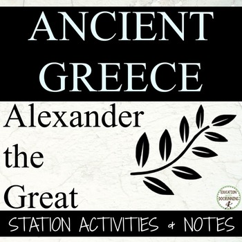 Alexander the Great Notes and Station Activity for Ancient Greece Unit