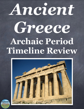 Ancient Greece Archaic Period Timeline Review