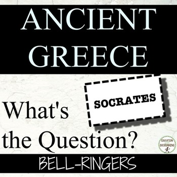 Ancient Greece  Bell-Ringers - What's the Question? for Ancient Greece Unit