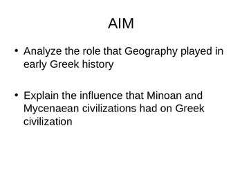 Ancient Greece: Geography, Minoans and Myceneans and the Rise of City States