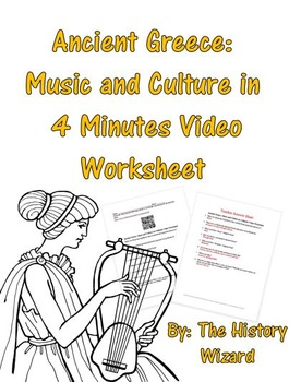 Ancient Greece: Music and Culture in 4 Minutes Video Worksheet