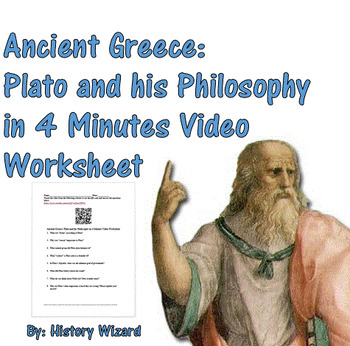 Ancient Greece: Plato and his Philosophy in 4 Minutes Video Worksheet