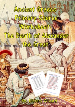 Ancient Greece Primary Source Worksheet: The Death of Alexander the Great