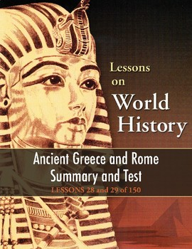 Ancient Greece & Rome: Summary/Review & Test, WORLD HISTORY LESSONS 28-29 of 150