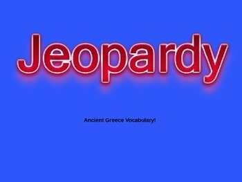 Ancient Greece Vocabulary Review Jeopardy