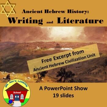 Ancient Hebrew Civilization: WRITING & LITERATURE PowerPoi