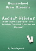 Ancient Hebrews (Sixth Grade Social Science Lesson)