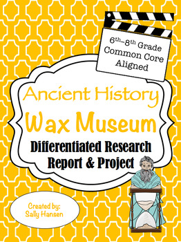 Ancient History Wax Museum 6-8 CCSS Aligned with Differentiated Options