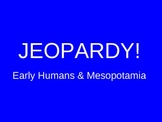 Ancient History Jeopardy: Early Humans & Mesopotamia