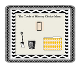 Tools of History Choice Menu