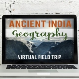 Ancient India: Geography Virtual Field Trip (Google Earth