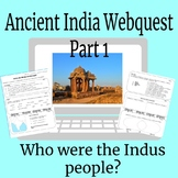 Ancient India Webquest Part 1: Who Were the Indus People?
