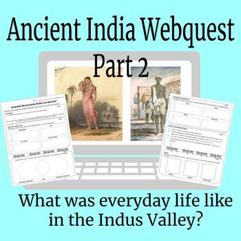 Ancient India Webquest Part 2: Everyday Life in the Indus Valley