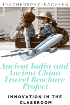 Ancient India and Ancient China Travel Brochure Project