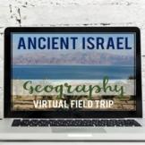 Ancient Israel Geography: Virtual Field Trip (Google Earth