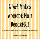 "Ancient Mali Song to the tune of ""What Makes You Beautiful"