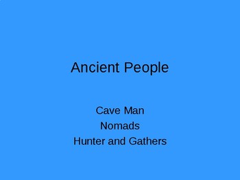 Ancient Man, Hunter-Gatherers, Pre-historic man, Ice Age