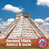 Ancient Maya, Aztecs & Incas Gr. 4-6
