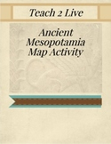 Ancient Mesopotamia - Map Activity