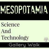 Ancient Mesopotamia Activity Science and Technology Gallery Walk