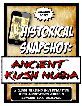 Ancient Nubia Kush Historical Snapshot Close Reading Investigation