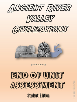 Ancient River Valley Civilizations End-of-Unit Assessment