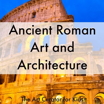 Ancient Roman Art and Architecture Art History Lesson