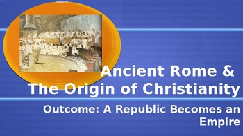 Ancient Rome A Republic Becomes an Empire PowerPoint Lecture