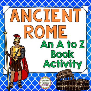 Ancient Rome: An A to Z Book Activity