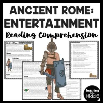 Ancient Rome: Entertainment  Reading Comprehension Worksheet; Roman Empire