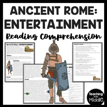 Ancient Rome: Entertainment  Reading Comprehension Worksheet; Roman Empire