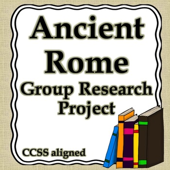 Ancient Rome Group Research Project