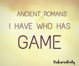 Ancient Rome I Have Who Has