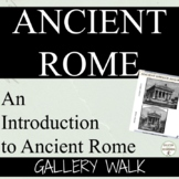 Ancient Rome Activity Introduction to Ancient Rome Gallery Walk