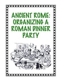 "Ancient Rome: Organizing a ""Roman Dinner Party"""