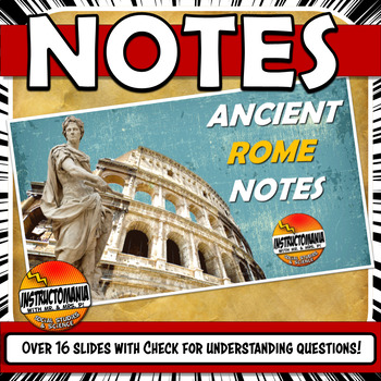 Ancient Rome PowerPoint, Notes and Graphic Organzer