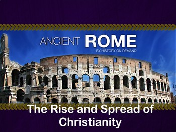 Ancient Rome - Rise and Spread of Christianity PowerPoint and Guided Outline
